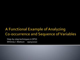 A Functional Example of Analyzing  Co-occurrence and Sequence of Variables