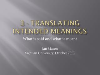 3 - Translating Intended Meanings