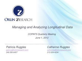 Managing and Analyzing Longitudinal Data COPAFS Quarterly Meeting June 1, 2012