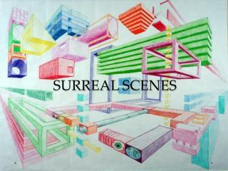 SURREAL SCENES
