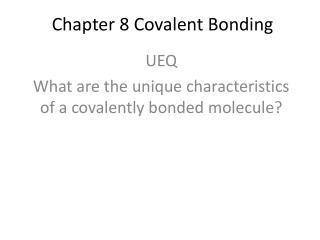 Chapter 8 Covalent Bonding