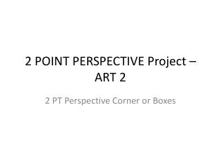 2 POINT PERSPECTIVE Project – ART 2