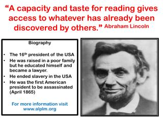 Biography The 16 th  president of the USA