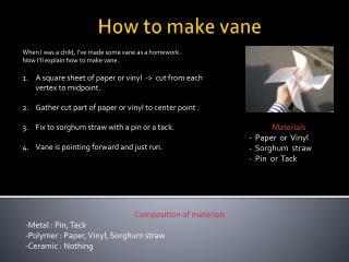 How to make vane