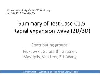 Summary of Test Case C1.5 Radial expansion wave (2D/3D)