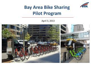 Bay Area Bike Sharing  Pilot Program