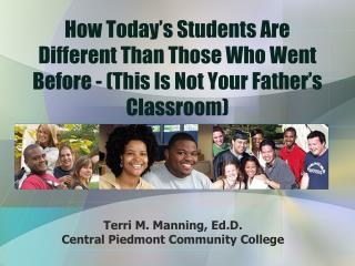 How Today s Students Are Different Than Those Who Went Before - This Is Not Your Father s Classroom