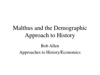 Malthus and the Demographic Approach to History