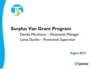 Surplus Van Grant Program Denise Marchioro � Paratransit Manager