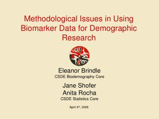 Methodological Issues in Using Biomarker Data for Demographic Research