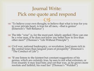 Journal Write: Pick one quote and respond
