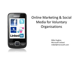 Online Marketing & Social  Media for Voluntary Organisations
