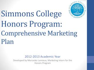 Simmons College Honors Program:  Comprehensive Marketing Plan