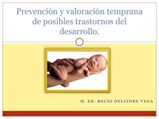 Prevenci ón  y valoración temprana de posibles trastornos del desarrollo.