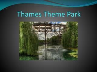 Thames Theme Park