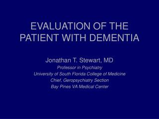 EVALUATION OF THE PATIENT WITH DEMENTIA
