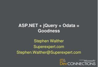 ASP.NET +  jQuery  +  Odata  = Goodness