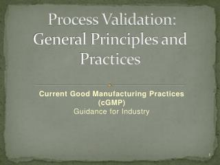 Process Validation: General Principles and Practices