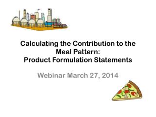 Calculating the Contribution to the Meal Pattern:  Product Formulation Statements