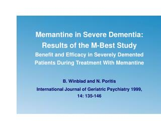 Memantine in Severe Dementia: Results of the M-Best Study Benefit and Efficacy in Severely Demented Patients During Trea