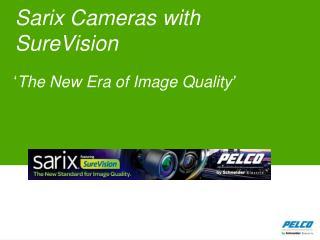Sarix  Cameras with  SureVision