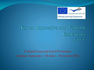For an Innovative and Valuable Experience F.I.V.E.