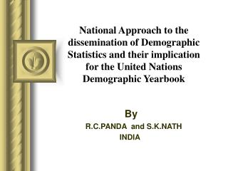 National Approach to the dissemination of Demographic Statistics and their implication for the United Nations Demographi