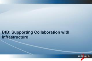 BfB : Supporting Collaboration with Infrastructure
