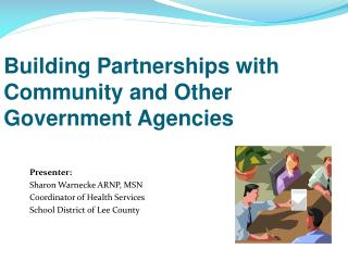 Building Partnerships with Community and Other Government Agencies