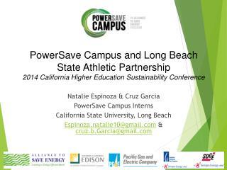 Natalie Espinoza & Cruz Garcia  PowerSave Campus Interns California State University, Long Beach