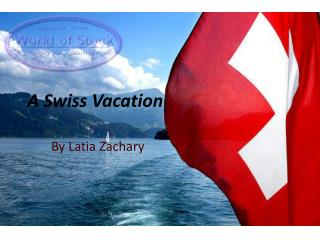 A Swiss Vacation