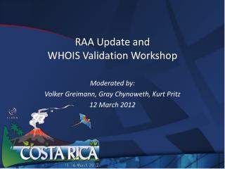 RAA Update and  WHOIS Validation Workshop