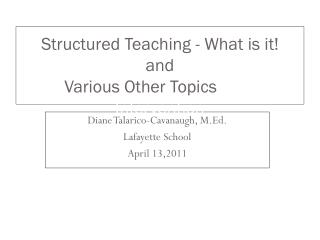 Structured  Teaching - What is it!  and            Various Other Topics as a Tier 1 Intervention