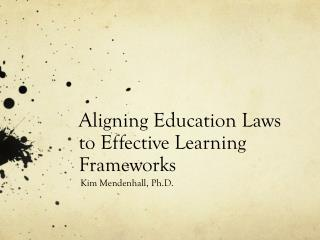 Aligning Education Laws to Effective Learning Frameworks