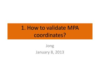 1. How to validate MPA coordinates?