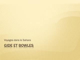 Gide et Bowles