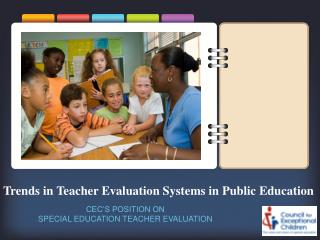 Trends in Teacher Evaluation Systems in Public Education