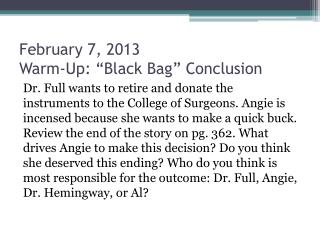 "February 7, 2013 Warm-Up: ""Black Bag"" Conclusion"