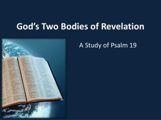 God�s Two Bodies of Revelation
