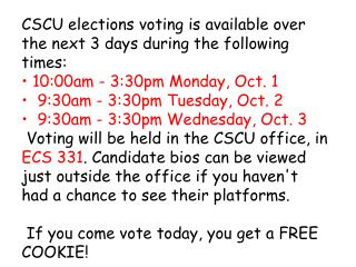 CSCU  elections voting is available over the next 3 days during the following times: