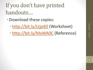 If you don't have printed handouts…