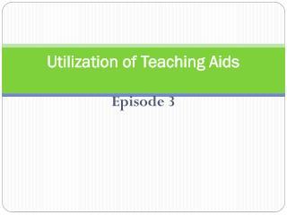 Utilization of Teaching Aids