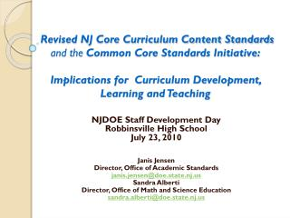 Revised NJ Core Curriculum Content Standards and the Common Core Standards Initiative:  Implications for  Curriculum Dev