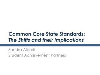 Common Core State Standards: The Shifts and their Implications