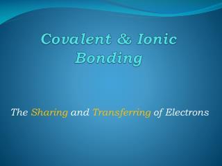 Covalent & Ionic Bonding