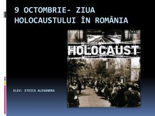 9  oCtombrie -  ziua holocaustului î n  rom â nia