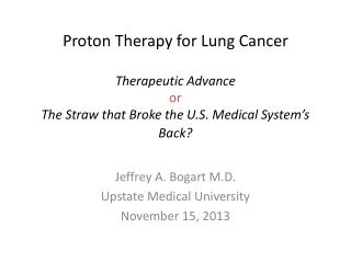 Jeffrey A. Bogart M.D. Upstate Medical University November 15, 2013