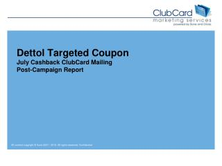 Dettol  Targeted Coupon July  Cashback  ClubCard Mailing Post-Campaign Report