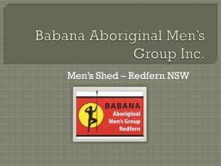 Babana Aboriginal Men's Group Inc.