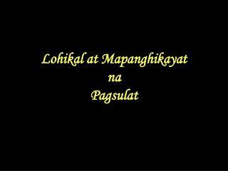 Lohikal at Mapanghikayat na Pagsulat